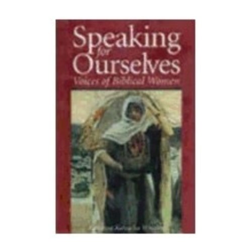 WHITLEY, KATERINA SPEAKING FOR OURSELVES: VOICES OF BIBLICAL WOMEN by KATERINA WHITLEY