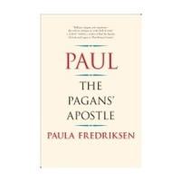 PAUL: THE PAGAN'S APOSTLE by PAULA FREDRIKSEN