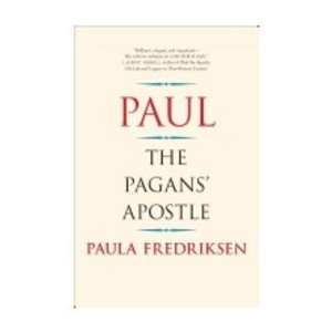 FREDRIKSEN, PAULA PAUL: THE PAGAN'S APOSTLE by PAULA FREDRIKSEN
