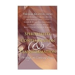 SPIRITUALITY CONTEMPLATION & TRANSFORMATION: WRITINGS ON CENTERING PRAYER