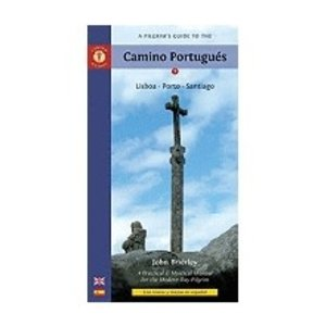 BRIERLEY, JOHN PILGRIM'S GUIDE TO THE CAMINO PORTUGUES: LISBOA, PORTO, SANTIAGO