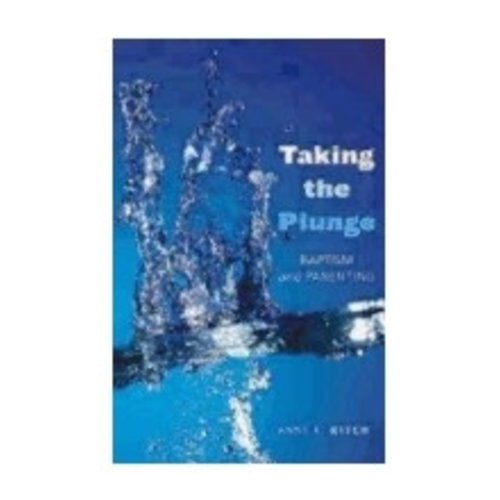 KITCH, ANNE TAKING THE PLUNGE: BAPTISM AND PARENTING by ANNE KITCH