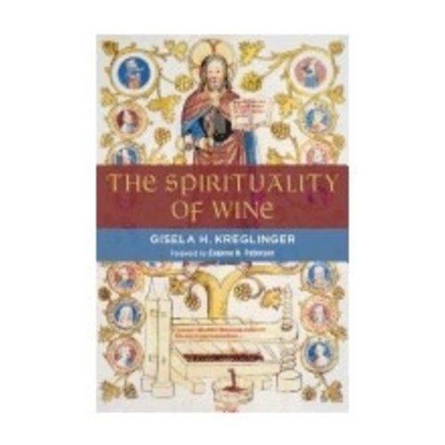 KREGLINGER, GISELA SPIRITUALITY OF WINE by GISELA KREGLINGER