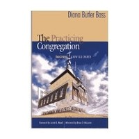 PRACTICING CONGREGATION : IMAGINING A NEW OLD CHURCH