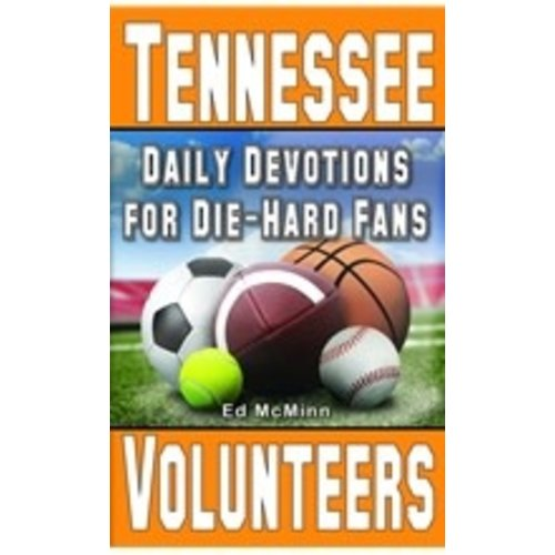 MCMINN, ED DAILY DEVOTIONS FOR DIE-HARD FANS: TENNESSEE VOLUNTEERS by ED MCMINN