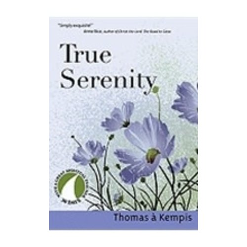KENDALL, R. T. TRUE SERENITY: 30 DAYS WITH A GREAT SPIRITUAL TEACHER