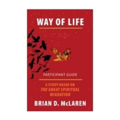 MCLAREN, BRIAN WAY OF LIFE: A STUDY ON THE GREAT SPIRITUAL MIGRATION by BRIAN MCLAREN
