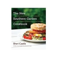 NEW SOUTHERN GARDEN COOKBOOK: ENJOYING THE BEST FROM HOME-GROWN GARDENS, FARMER'S MARKETS, ROADSIDE STANDS AND CSA FARM BOXES by SHERI CASTLE