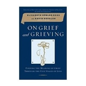 KUBLER-ROSS, ELISABETH ON GRIEF AND GRIEVING: FINDING THE MEANING OF GRIEVING THROUGH THE FIVE STAGES OF LOSS