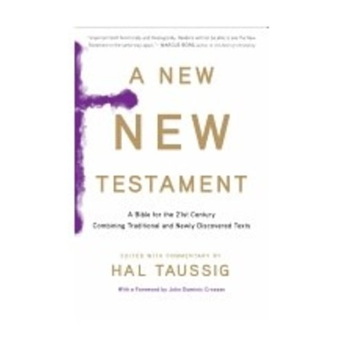 TAUSSIG, HAL NEW NEW TESTAMENT: A BIBLE FOR THE 21ST CENTURY COMBINING TRADITIONAL AND NEWLY DISCOVERED TEXTS by HAL TAUSSIG