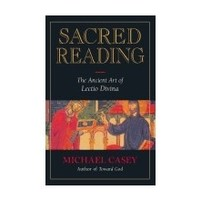 SACRED READING : THE ANCIENT ART OF LECTIO DIVINA