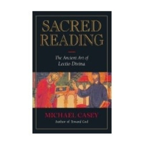 CASEY, MICHAEL SACRED READING : THE ANCIENT ART OF LECTIO DIVINA
