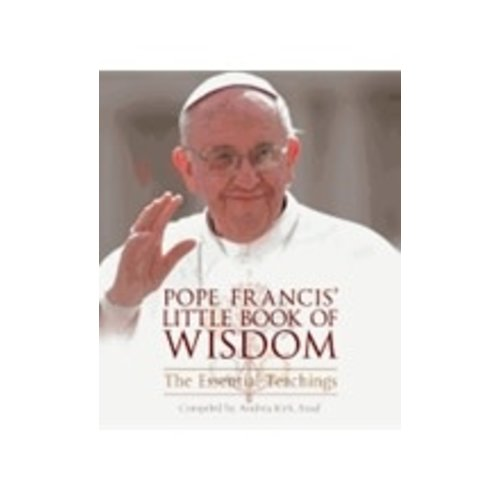 ASSAF, ANDREA KIRK POPE FRANCIS LITTLE BOOK OF WISDOM: THE ESSENTIAL TEACHINGS