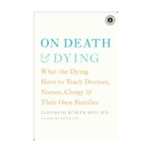KUBLER-ROSS, ELISABETH ON DEATH & DYING: WHAT THE DYING HAVE TO TEACH DOCTORS, NURSES, CLERGY AND THEIR OWN FAMILIES