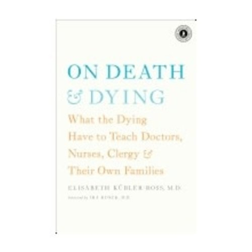KUBLER-ROSS, ELISABETH ON DEATH & DYING: WHAT THE DYING HAVE TO TEACH DOCTORS, NURSES, CLERGY AND THEIR OWN FAMILIES by ELISABETH KUBLER-ROSS