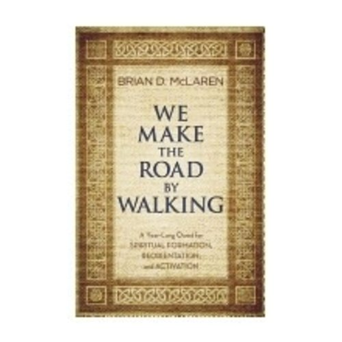 MCLAREN, BRIAN WE MAKE THE ROAD BY WALKING by BRIAN MCLAREN