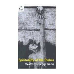 BRUEGGEMANN, WALTER SPIRITUALITY OF THE PSALMS by WALTER BRUEGGEMANN