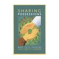 SHARING POSSESSIONS : WHAT FAITH DEMANDS SECOND EDITION by LUKE TIMOTHY JOHNSON