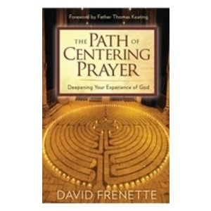 FRENETTE, DAVID PATH OF CENTERING PRAYER