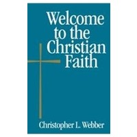 WELCOME TO THE CHRISTIAN FAITH by CHRISTOPHER WEBBER