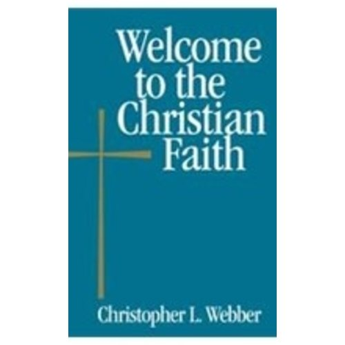 WEBBER, CHRISTOPHER WELCOME TO THE CHRISTIAN FAITH by CHRISTOPHER WEBBER
