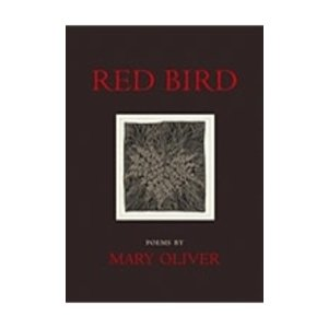 OLIVER, MARY RED BIRD: POEMS