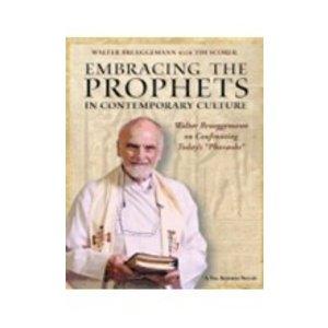 BRUEGGEMANN, WALTER EMBRACING THE PROPHETS IN CONTEMPORARY CULTURE by WALTER BRUEGGEMANN