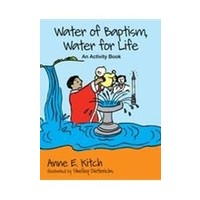 WATER OF BAPTISM WATER FOR LIFE by ANNE KITCH