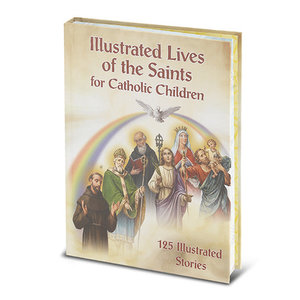 ILLUSTRATED LIVES SAINTS FOR CATHOLIC CHILDREN