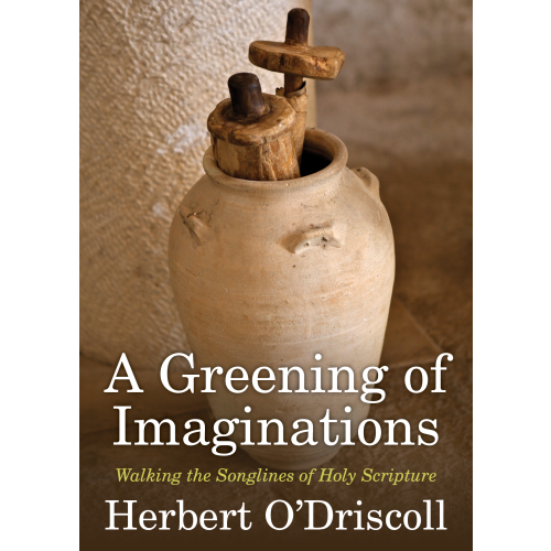 O'DRISCOLL, HERBERT A GREENING OF IMAGINATIONS