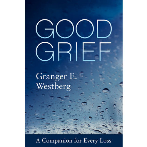 WESTBERG, GRANGER E. GOOD GRIEF