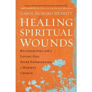 MERRITT, CAROL HOWARD HEALING SPIRITUAL WOUNDS