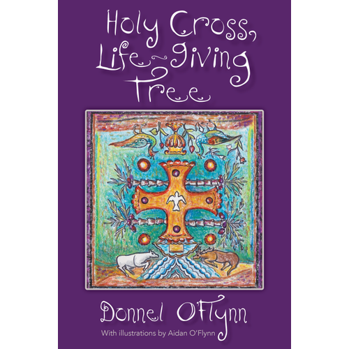 O'FLYNN, DONNEL HOLY CROSS,  LIFE-GIVING TREE by DONNEL O'FLYNN