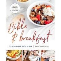 BIBLE & BREAKFAST : 31 MORNINGS WITH JESUS by ASHERITAH CIUCIU