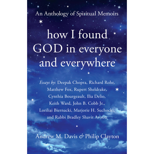 DAVIS, ANDREW M HOW I FOUND GOD IN EVERYONE AND EVERYWHERE