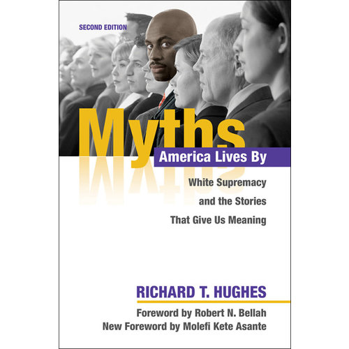 MYTHS AMERICA LIVES BY by RICHARD T. HUGHES