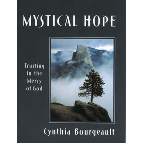 BOURGEAULT, CYNTHIA MYSTICAL HOPE