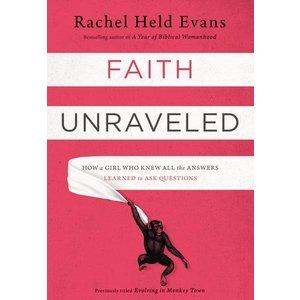 EVANS, RACHEL HELD FAITH UNRAVELED by RACHEL HELD EVANS