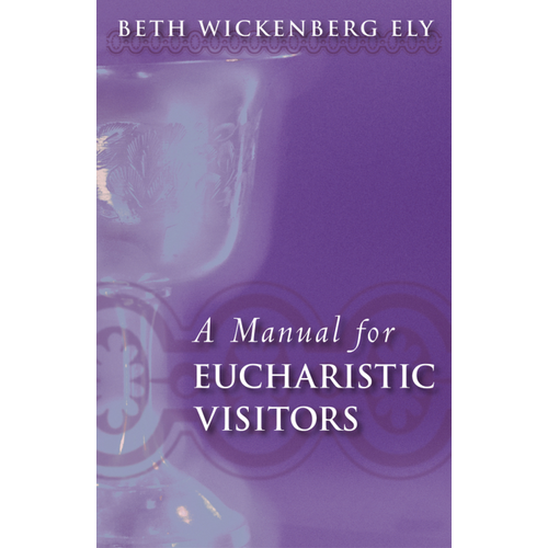 ELY, BETH MANUAL FOR EUCHARISTIC VISITORS