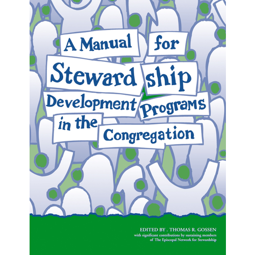 GOSSEN, THOMAS MANUAL FOR STEWARDSHIP DEVELOPMENT PROGRAMS IN THE CONGREGATION