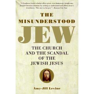 LEVINE, AMY-JILL THE MISUNDERSTOOD JEW