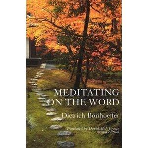 BONHOEFFER, DIETRICH MEDITATING ON THE WORD