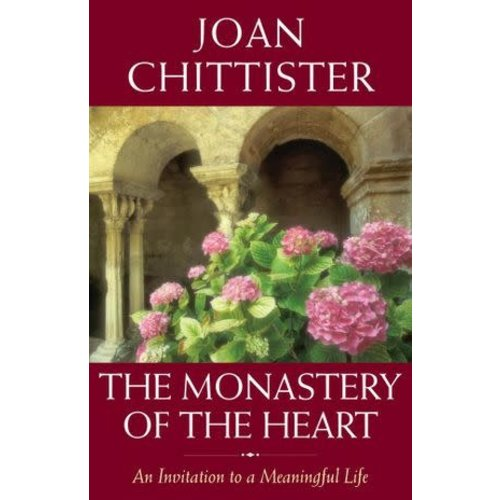 CHITTISTER, JOAN MONASTERY OF THE HEART