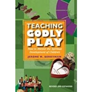 BERRYMAN, JEROME TEACHING GODLY PLAY: HOW TO MENTOR THE SPIRITUAL DEVELOPMENT OF CHILDREN