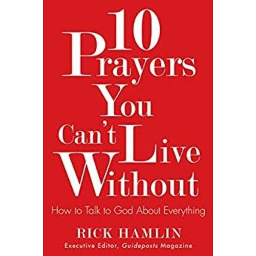 HAMLIN, RICK 10 PRAYERS YOU CANT LIVE WITHOUT by RICK HAMLIN