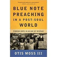 BLUE NOTE PREACHING IN A POST-SOUL WORLD