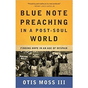MOSS, OTIS BLUE NOTE PREACHING IN A POST-SOUL WORLD