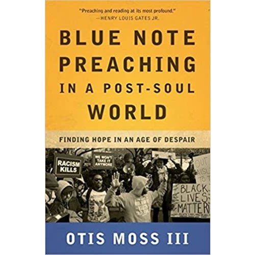 MOSS, OTIS BLUE NOTE PREACHING IN A POST-SOUL WORLD BY OTIS MOSS