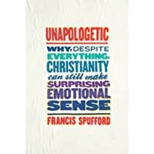 SPUFFORD, FRANCIS UNAPOLOGETIC