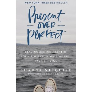 NIEQUIST, SHAUNA PRESENT OVER PERFECT by SHAUNA NIEQUIST